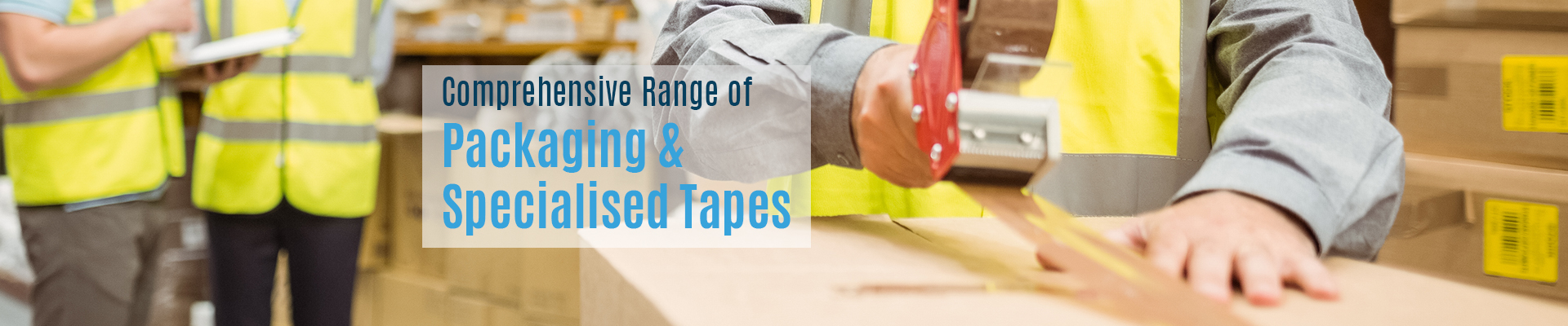 Extensive Range of Packaging & Specialised Tapes